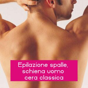 Epilazione spalle, schiena uomo cera classica